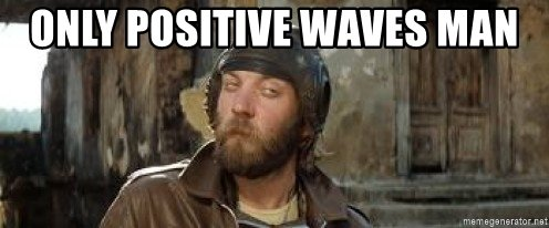 only-positive-waves-man.jpg